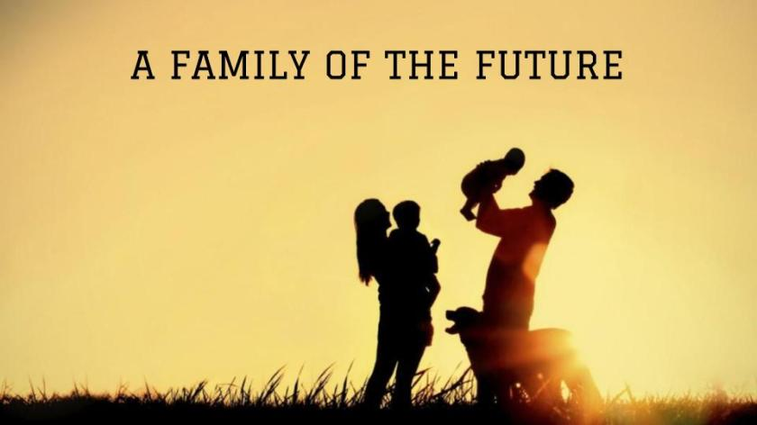 A Family of the Future